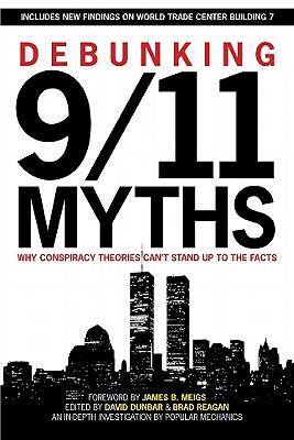 Debunking 9/11 Myths By Dunbar, David (EDT)/ Reagan, Brad (EDT)/ Popular Mechanics (COR)/ Meigs, James B. (FRW)